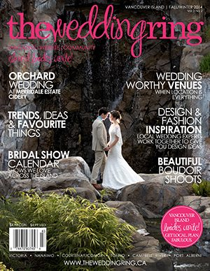 The Wedding Ring Magazine Vancouver Island Fall/Winter 2014