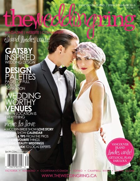 The Wedding Ring Magazine Vancouver Island Edition Spring Summer 2013 Issue