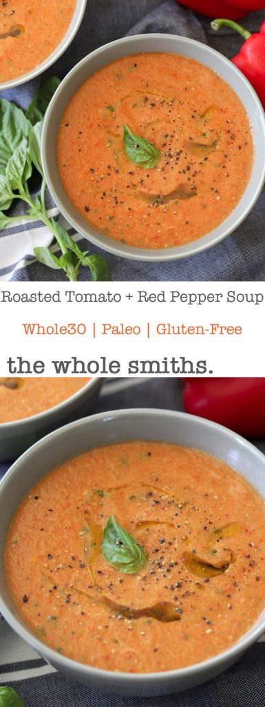 A cozy easy-to-make Whole30 compliant Roasted Tomato + Red Pepper Soup recipe from the Whole Smiths. Great as a side dish or topped with a fried egg or two.