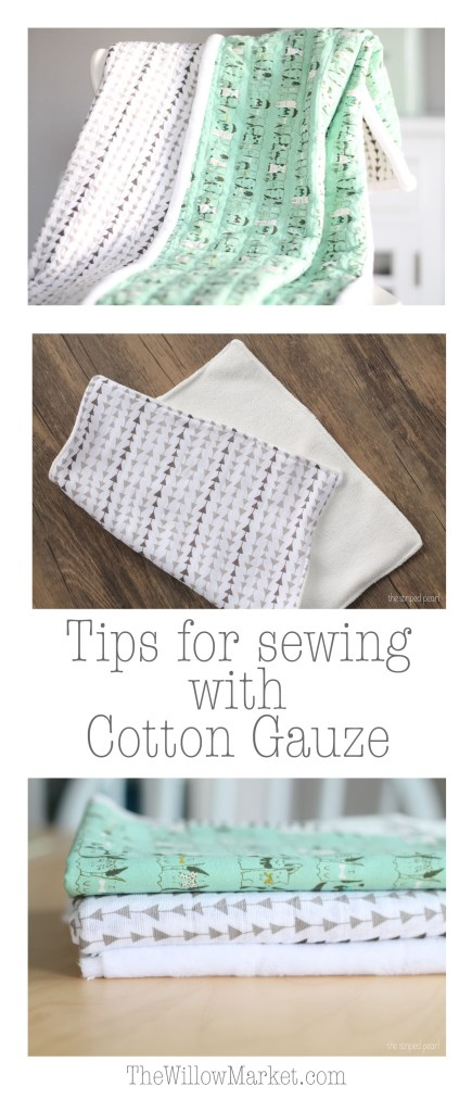 Tips for sewing with cotton gauze.