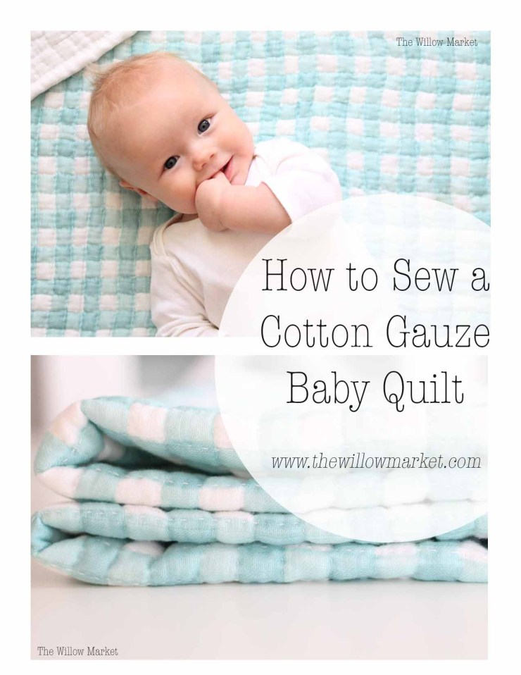 How to Sew a Cotton Gauze Baby Quilt.