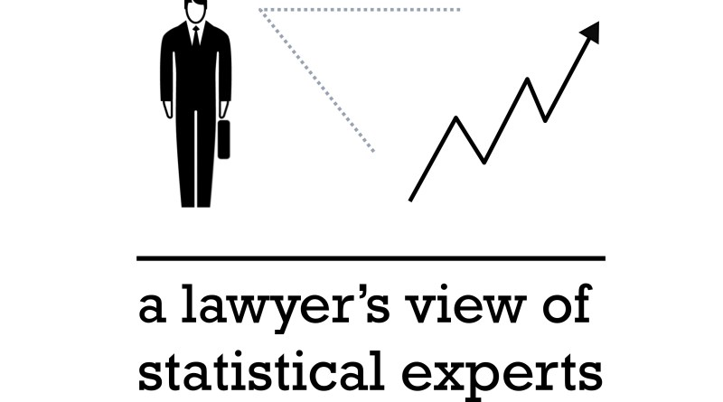 Lawyer view of statistical experts