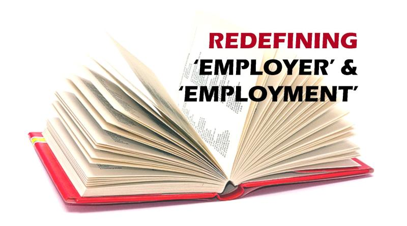 Redefining employer and employee