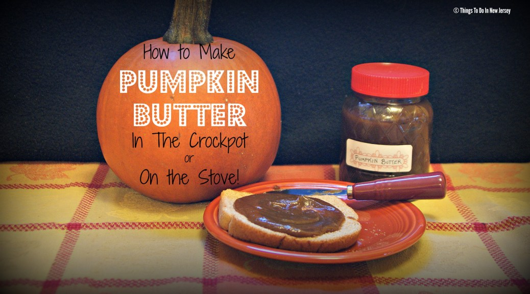 How To Make Pumpkin Butter In The Crockpot or On The Stove! Soooo yummy - and easy too!!!   Tasty Tuesday at www.thingstodonewjersey.com #pumpkin #recipes #pumpkinbutter #butter #crockpot #stove #easy #giftsinajar