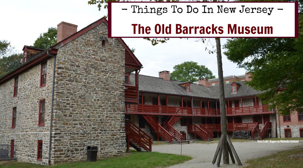 The Old Barracks in Trenton, New Jersey | find out more at www.thingstodonewjersey.com | #oldbarracksmuseum #trenton #nj #newjersey #mercercounty #museums #thingstodo #kids #history #revolutionarywar #fieldtrips #daytrips