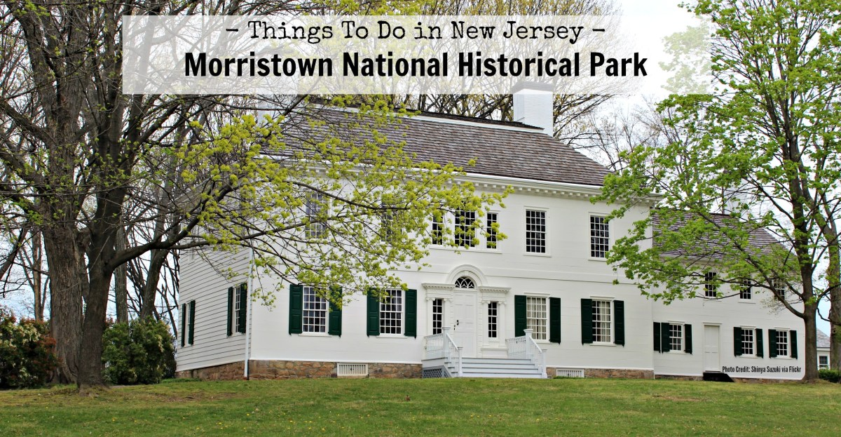 Things To Do In New Jersey - Morristown National Historical Park