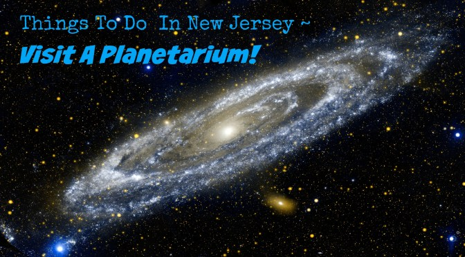 Spend a day at one of New Jersey's planetariums | Find out more at www.thingstodonewjersey.com | #nj #newjersey #planetariums #rainyday #fieldtrips #daytrips #tomsriver #trenton #newark #randolph #northbranch #museums #kids #thingstodo