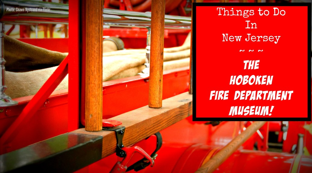 Kids and adults alike will love the Hoboken Fire Department Museum! | find out more at www.thingstodonewjersey.com | #nj #newjersey #hoboken #hudsoncounty #firedepartment #firemuseum #antique #firetrucks #museums #newjersey #kids #thingstodo #daytrips #fieldtrips #rainyday