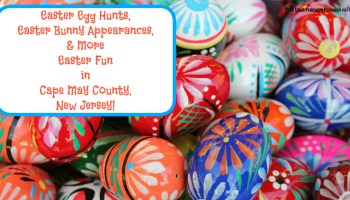 Fun Easter Events In Cape May County NJ