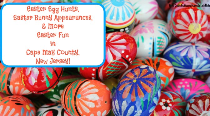 Easter Egg Hunts, Easter Bunny Appearances & More Easter Fun in Cape May County, New Jersey | find out more at www.thingstodonewjersey.com | #nj #newjersey #capemaycounty #capemay #easter #wildwood #avalon #seaislecity #events #easteregghunts #easterbunny #kids #oceancity | Easter events in Cape May County NJ | Easter Egg Hunt Cape May County NJ