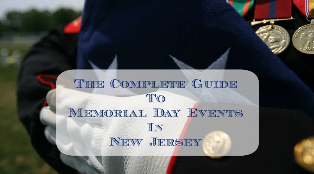 Memorial Day Events in New Jersey: A Complete Guide to Parades, Ceremonies, and Services | find out more at www.thingstodonewjersey.com | #nj #newjersey #memorialday #weekend #events #parades #ceremonies #services #thingstodo | memorial day events in nj | memorial day parades in nj | memorial day services in nj | memorial day ceremonies in nj