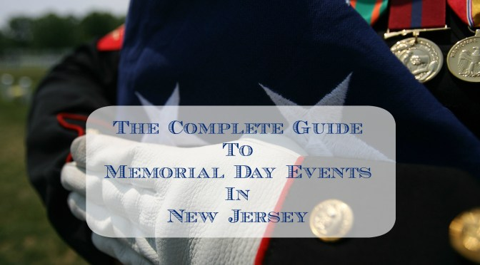 A Complete Guide to Memorial Day Events in New Jersey – 2017