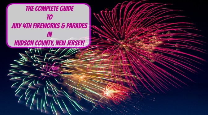 The Complete Guide to July 4th Fireworks, Parades, and Other Festivities in Hudson County, NJ!!! | find out more at www.thingstodonewjersey.com | #nj #newjersey #hudsoncounty #bayonne #jerseycity #kearny #secaucus #july4th #fourthofjuly #independenceday #fireworks #parades #festivals #celebrations #events #thingstodo #fun #familyfriendly #free | july 4th fireworks in Hudson County