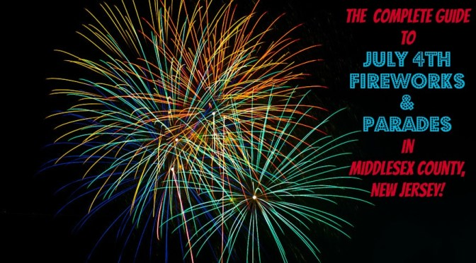 The Complete Guide to July 4th Fireworks and Parades in Middlesex County NJ