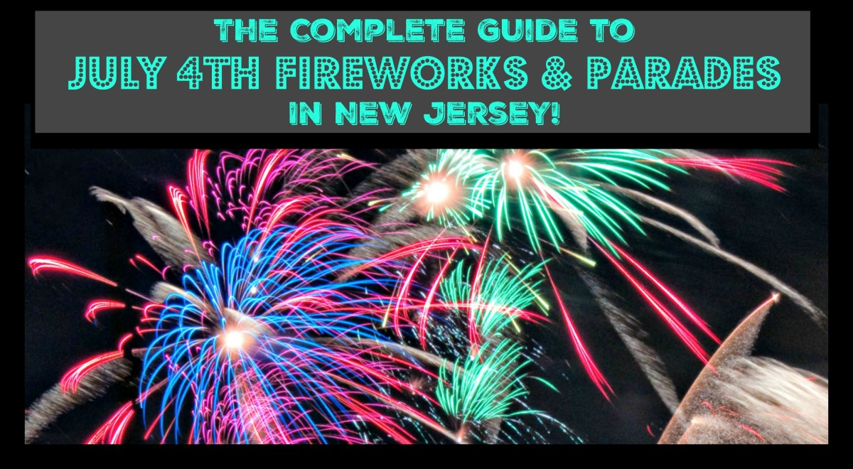 The Ultimate Guide to July 4th Fireworks and Parades in New Jersey - 2016