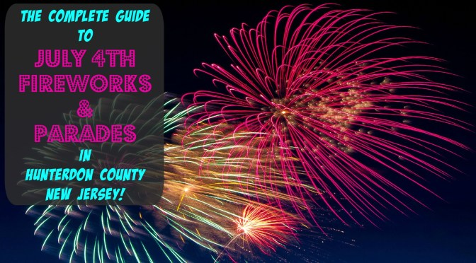 Hunterdon County NJ communities are planning July 4th fireworks & parades | learn more at www.thingstodonewjersey.com | #NJ #NewJersey #hunterdoncounty #July4th #fourthofjuly #independenceday #fireworks #parades #events #free #familyfriendly #thingstodoinnj | July 4th fireworks in Hunterdon County NJ