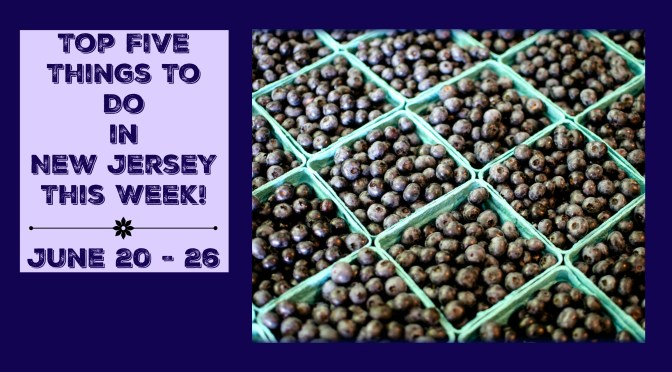 Top Five Things To Do In NJ This Week - June 20 -26 - Whitesbog Blueberry Festival, BeachStock, & More! | find out more at www.thingstodonewjersey.com | #nj #newjersey #events #thingstodo #festivals #fairs #blueberry #kids #familyfriendly | Things To Do In New Jersey This Week - June 20 -26