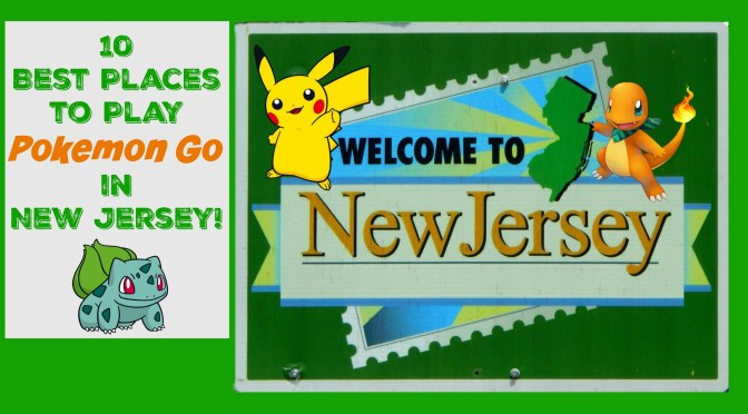 10 Best Places To Play Pokemon Go In New Jersey