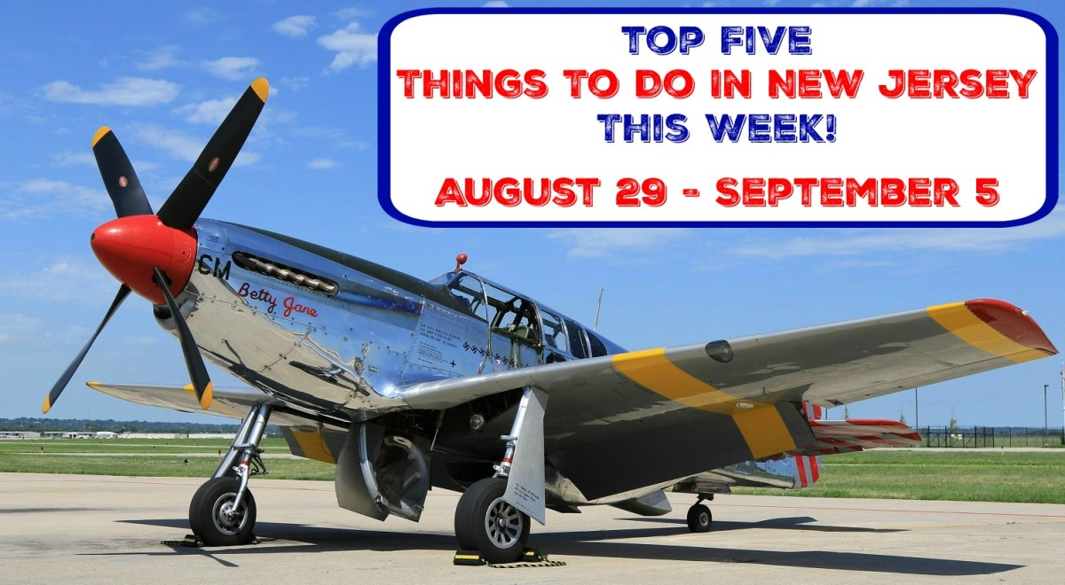 Top Five Things To Do In New Jersey This Week - August 29 - September 5