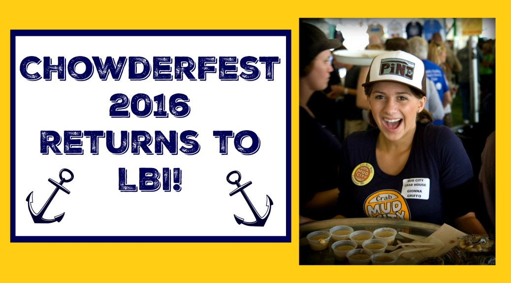 Chowderfest 2016 set to return to LBI | find out more at www.thingstodonewjersey.com | chowderfest nj | chowderfest new jersey | chowderfest lbi | chowderfest jersey shore | chowderfest beach haven nj