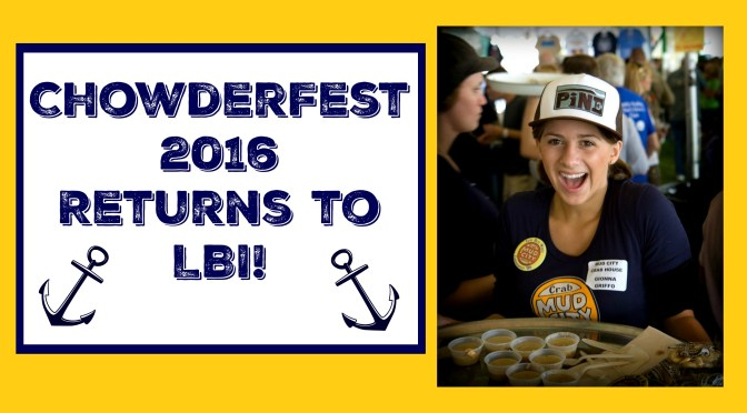 Chowderfest 2016 Set To Make Its Return To LBI