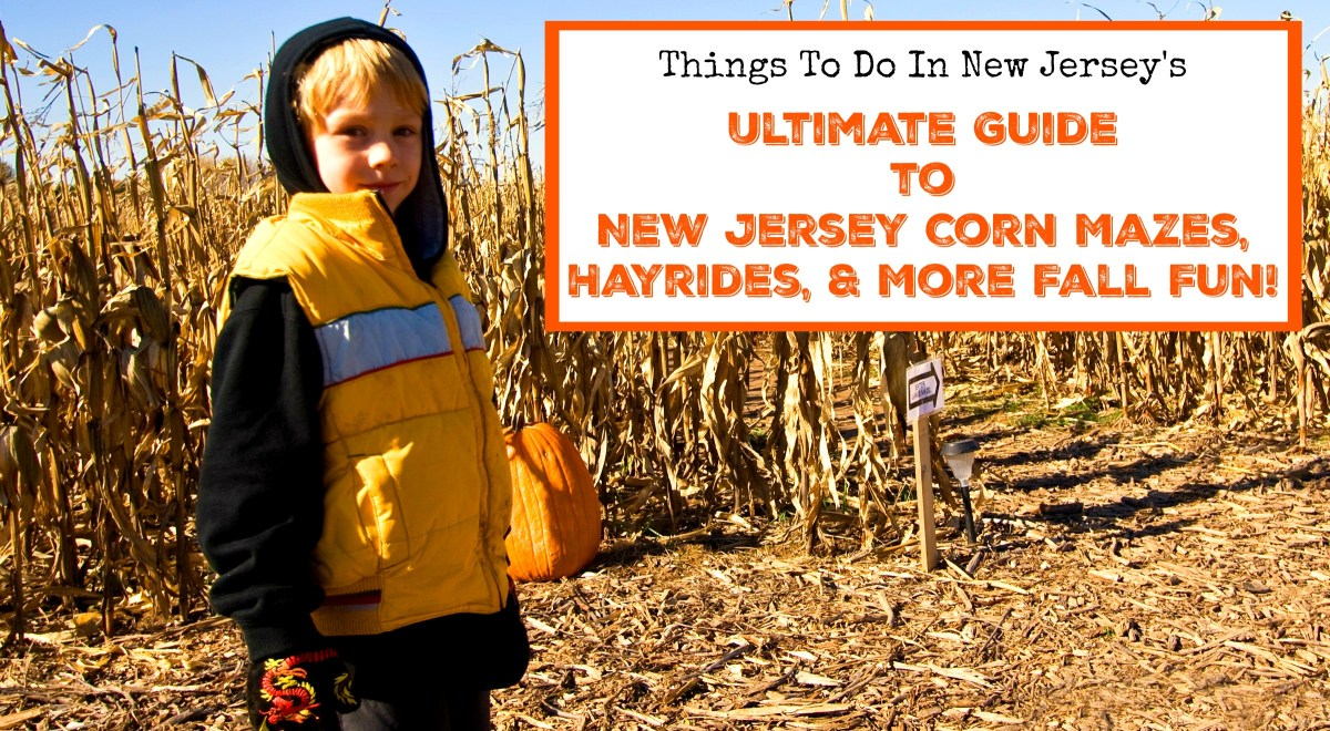 The Ultimate Guide to New Jersey Corn Mazes, Hayrides, & More Fall Fun on NJ Farms!