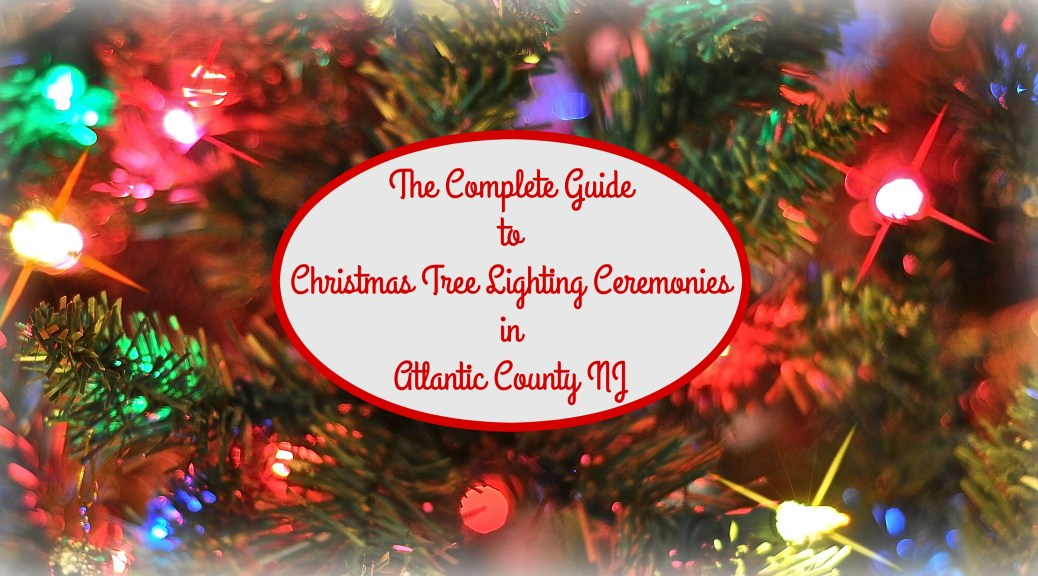 Atlantic County Christmas Tree Lighting Events Kick Off 2016 Holiday Season | Christmas tree lighting ceremonies in Atlantic County NJ | Christmas tree lighting events NJ | Christmas tree lighting events New Jersey