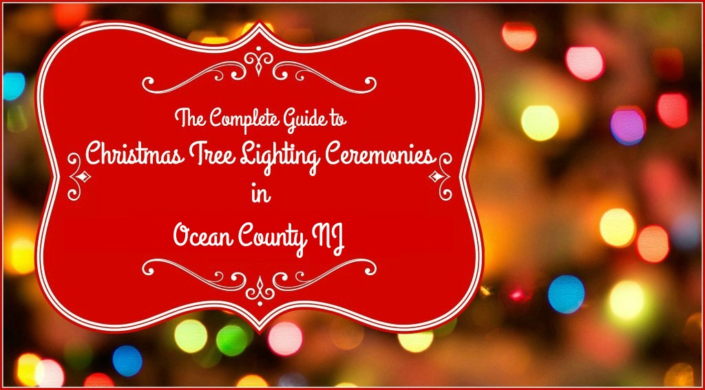 Ocean County Christmas Tree Lighting Events Kick Off 2016 Holiday Season | Christmas tree lighting ceremonies in Ocean County NJ | Christmas tree lighting events NJ | Christmas tree lighting events New Jersey