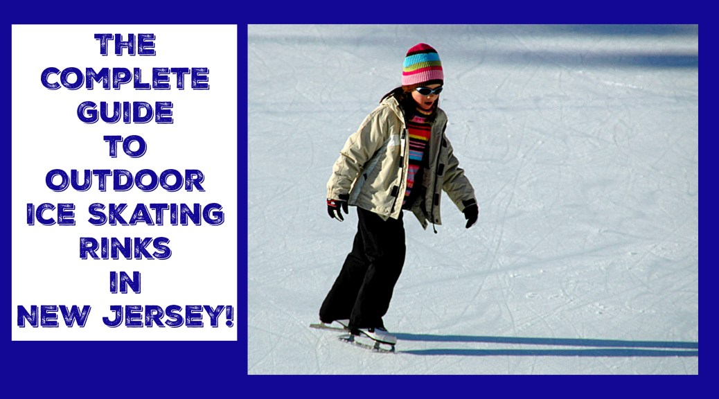 Things To Do In New Jersey is your source for fun things to do in NJ this winter! Read on for a complete guide to outdoor ice skating rinks in New Jersey! | outdoor ice skating rinks in new jersey | outdoor ice skating rinks in nj | places to go ice skating in nj | places to go ice skating in new jersey
