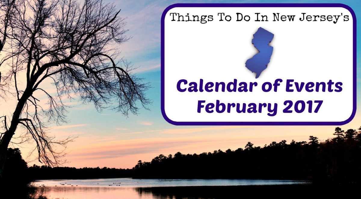 Things To Do In NJ - February 2017