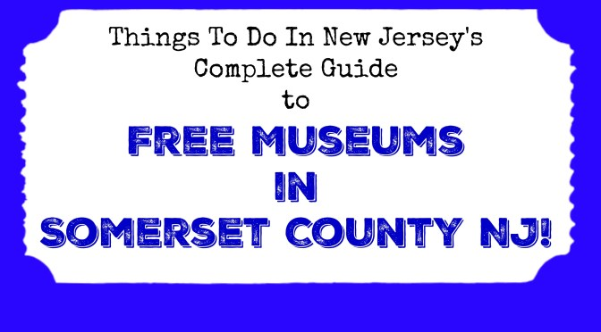 free museums in somerset county nj