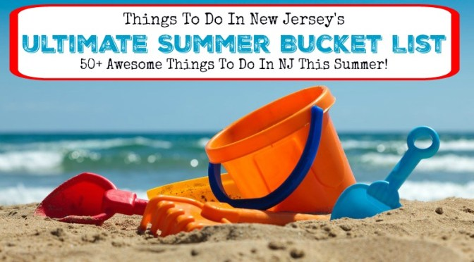 The Ultimate New Jersey Summer Bucket List! Read on for 50+ awesome things to do in New Jersey in the summer! | nj summer bucket list | new jersey summer bucket list | things to do in nj in the summer | things to do in new jersey in the summer | must do nj summer activities