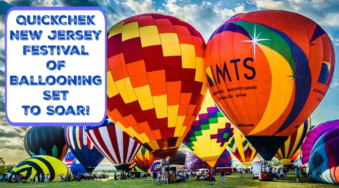 35th QuickChek New Jersey Festival of Ballooning Set to Soar!