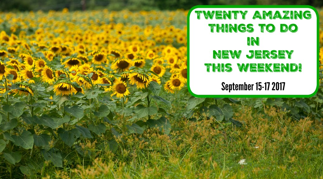 things to do in nj this weekend september 16 17 2017 | things to do in new jersey this weekend | things to do in nj today | things to do in new jersey today