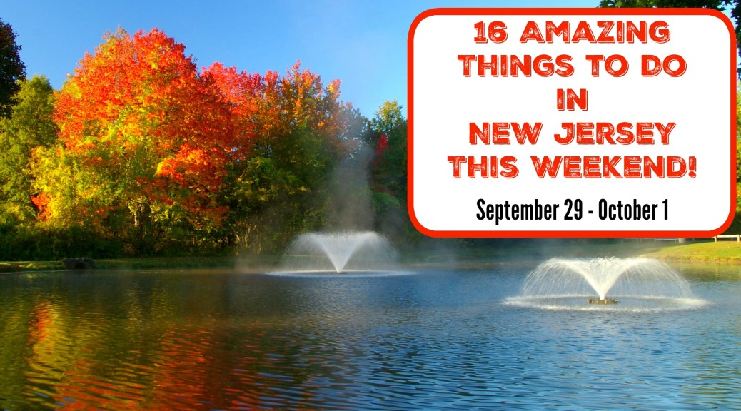 things to do in nj this weekend september 29 30 october 1 | things to do in new jersey this weekend | things to do in nj today | things to do in new jersey today | nj events | nj fall festivals | weekend activities in nj