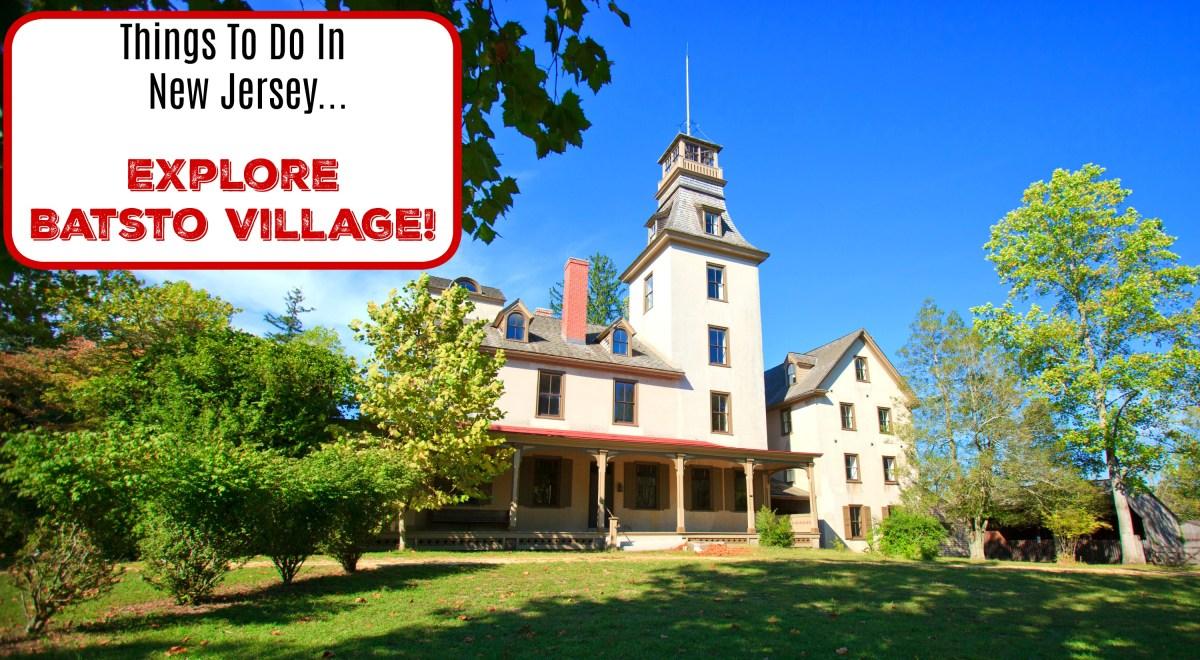 Explore Batsto Village!