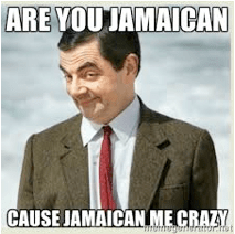 Are You Jamaican Bad Chat-up Line