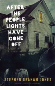 After The People Lights Have Gone Off Stephen Graham Jones