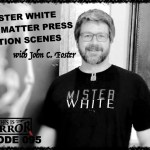 TIH 095 John C. Foster on Mister White, Grey Matter Press and Writing Action Scenes