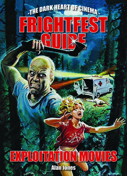 The FrightFest Guide to Exploitation Movies