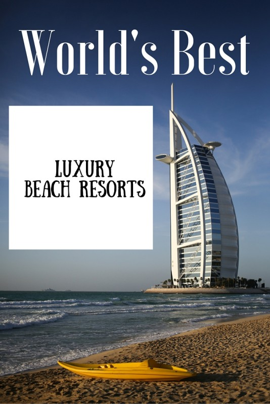 The world 39 s best luxury beach resorts to visit for your for Luxury holidays worldwide