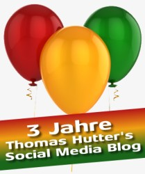 3 Jahre Thomas Hutter's Social Media Blog