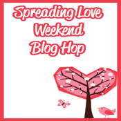 Spreading Love Weekend Blog Hop