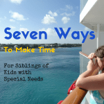 Seven Ways to Carve Out Time With Siblings of Special Needs Children