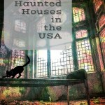 5 Top Haunted Houses in the US