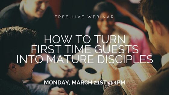 HOW TO TURN FIRST TIME GUESTS INTO MATURE DISCIPLES