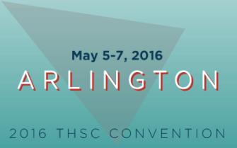 2016 THSC Convention - Arlington - May 5-7, 2016