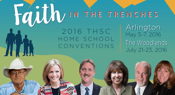 THSC Homeschool Conventions - Faith in the Trenches - Arlington May 5-7,2016 - The Woodlands - July 21-23, 2016