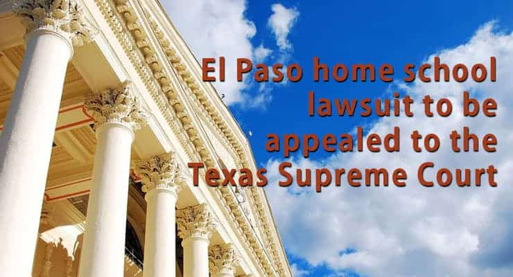 El Paso home school lawsuite to be appealed to the Texas Supreme Court