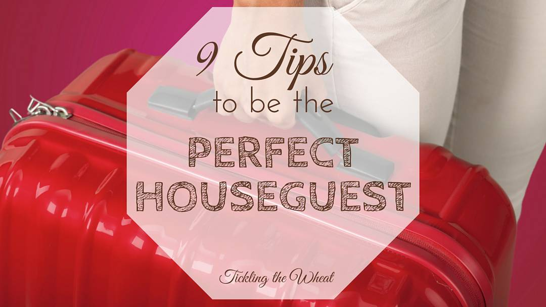 9 Tips to be the Perfect Houseguest